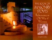 Masonry Stoves, Masonry Heaters and Masonry Fireplaces (also known as