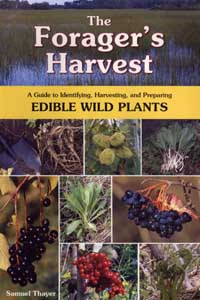 The Forager's Harvest: A Guide to Identifying, Harvesting, and Preparing Edible Wild Plants.